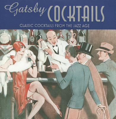 Image for Gatsby Cocktails: Classic cocktails from the jazz age