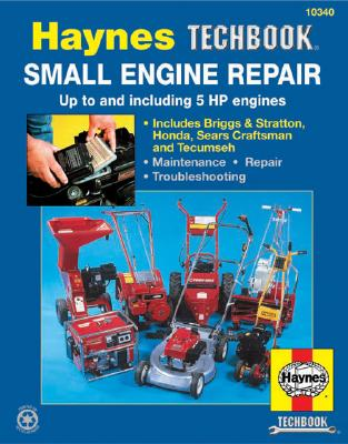 Small Engine Repair up to and including 5HP engines (10340) Haynes Techbook, Haynes Publishing