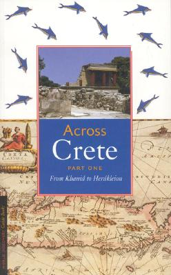 Image for Across Crete: Part One: From Khani� to Her�kleion
