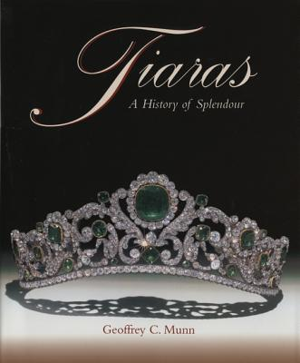 Tiaras - A History of Splendour, Geoffrey C. Munn