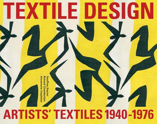 Artists' Textiles 1940-1976, Annamarie Phelps; Geoff Rayner; Richard Chamberlain