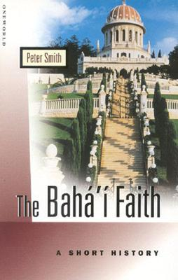 Image for The Baha'i Faith: A Short History