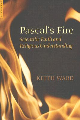 Image for Pascals Fire : Scientific Faith And Religious Understanding