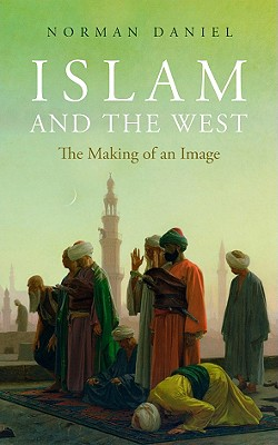 Image for Islam and the West: The Making of an Image
