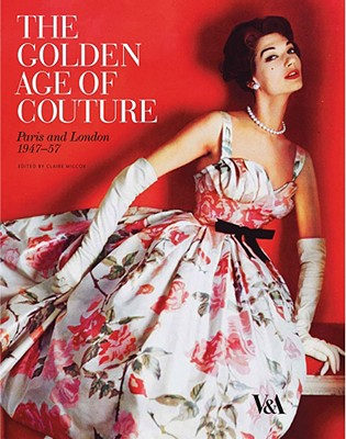 Image for The Golden Age of Couture: Paris and London 1947-1957