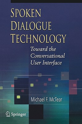 Spoken Dialogue Technology, McTear, Michael F.