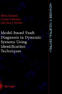 Model-based Fault Diagnosis in Dynamic Systems Using Identification Techniques, Simani, Silvio
