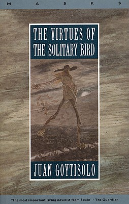 The Virtues of the Solitary Bird, Goytisolo, Juan;Lane, Helen R.