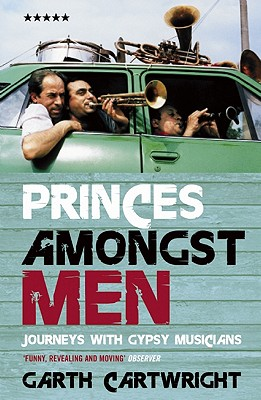 Image for Princes Amongst Men: Journeys With Gypsy Musicians (Five Star Paperback S.)