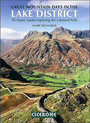 Great Mountain Days in the Lake District: 50 Great Routes, Richards, Mark