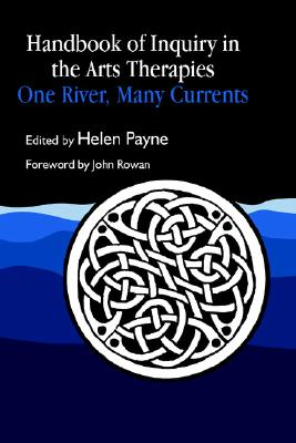 Image for Handbook of Inquiry in the Arts Therapies: One River, Many Currents