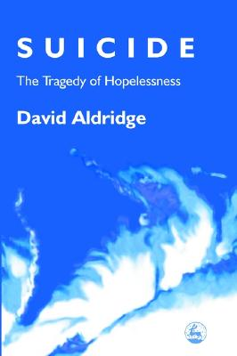 Image for Suicide: The Tragedy of Hopelessness