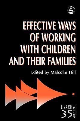 Image for Effective Ways of Working with Children and their Families: Painting, Feeling and Making Sense (Research Highlights in Social Work, 35)