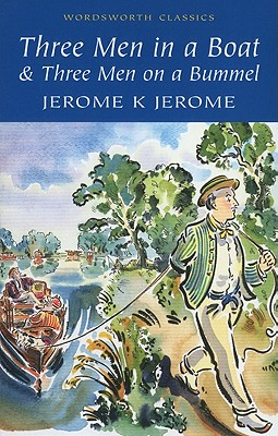 Three Men in a Boat : To Say Nothing of the Dog, JEROME K. JEROME