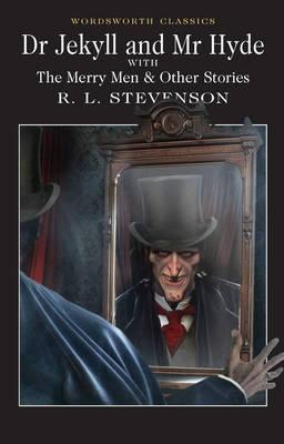 DR JEKYLL AND MR HYDE WITH THE MERRY MEN & OTHER STORIES, STEVENSON, R. L.