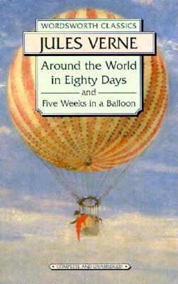 Image for Around the World in Eighty Days: 5 Weeks in a Balloon (Wordsworth Classics)