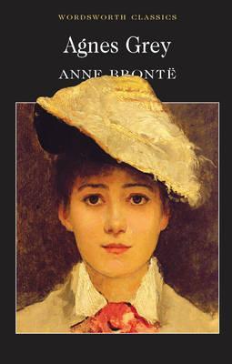Agnes Grey (Wordsworth Classics), Anne Bronte