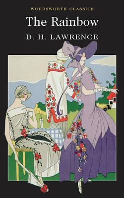 The Rainbow (Wordsworth Classics), D. H. Lawrence