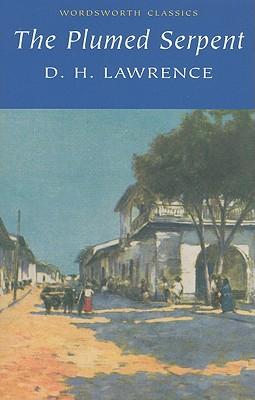 Plumed Serpent (Wordsworth Classics), D. H. Lawrence