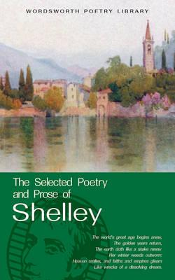 Selected Poetry And Prose Of Shelley, PERCY BYSSHE SHELLEY