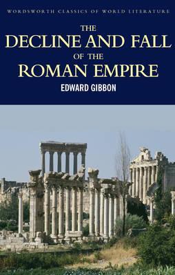 Image for Decline & Fall of the Roman Empire (Wordsworth Classics of World Literature)