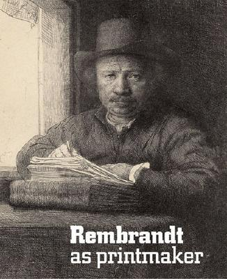 Image for Rembrandt as Printmaker