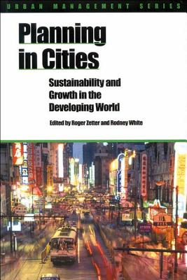 Image for Planning in Cities: Sustainability and Growth in the Developing World (International Development)