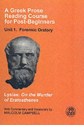 Image for A Greek Prose Course: Unit 1: Forensic Oratory (Greek Prose Reading Course for Post-Beginners. Unit 1, Foren)