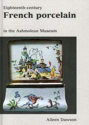 Image for Eighteenth Cent. French Porcelain (Ashmolean Handbooks)