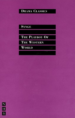 The Playboy of the Western World (Drama Classics), Synge, John Millington