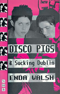 Image for Disco Pigs and Sucking Dublin (Nick Hern Books)