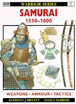 Image for Samurai 1550-1600   Weapons ---- Armour----Tactics