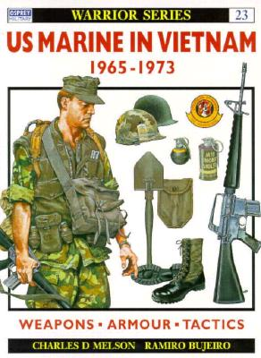 US Marine Rifleman in Vietnam: 1965-1973 (Warrior , No 23), Melson, Charles; Bujeiro, Ramiro [Illustrator]