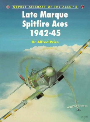 Image for Late Marque Spitfire Aces 1942-45