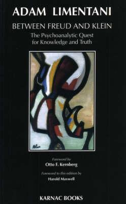 Image for Between Freud & Klein: The Psychoanalytic Quest for Knowledge and Truth