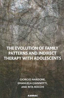 Image for The Evolution of Family Patterns and Indirect Therapy with Adolescents