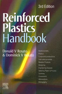Reinforced Plastics Handbook, Third Edition, Donald V Rosato (Author), Dominick V Rosato (Author)