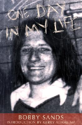 One Day in My Life, Bobby Sands