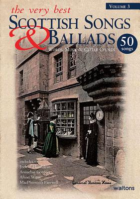 Image for The Very Best Scottish Songs & Ballads - Volume 3: Words, Music & Guitar Chords