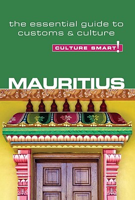 Mauritius - Culture Smart!: The Essential Guide to Customs & Culture, Cleary, Tom
