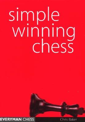 """Simple Winning chess, """"Baker, Chris"""""""