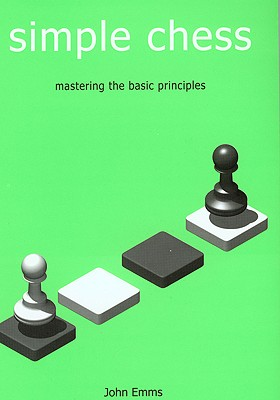 Image for SIMPLE CHESS MASTERING THE BASIC PRINCIPLES