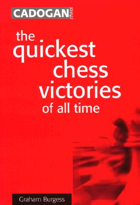 Quickest Chess Victories of All Time, Burgess, Graham