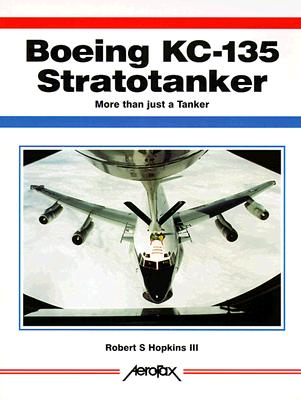 Image for Boeing Kc-135 Stratotanker: More Than Just a Tanker (Aerofax Series)
