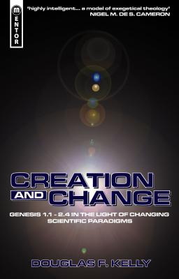 Creation and Change  Genesis 1:1 - 2:4 in the light of changing scientific paradigms