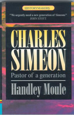 Image for Charles Simeon: Pastor of a Generation (History Maker)