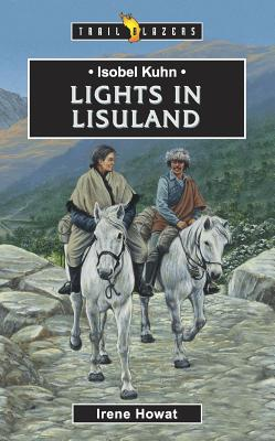 Image for Isobel Kuhn Lights In Lisu Land (Traiblazers)