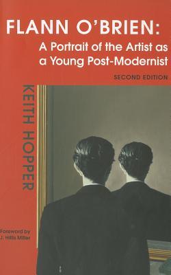 Flann O'Brien: A Portrait of the Artist as a Young Post-Modernist, Hopper, Keith