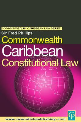 Commonwealth Caribbean Constitutional Law (Commonwealth Caribbean Law), Phillips, Fred
