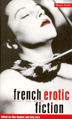 Image for French Erotic Fiction: Women's Desiring Writing: 188-199 (Berg French Studies Series)